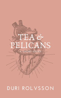 Tea & Pelicans A Short Story